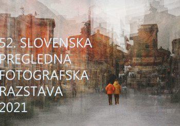 52. SLOVENSKA PREGLEDNA FOTOGRAFSKA RAZSTAVA  2021